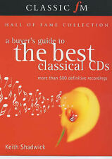 Classic FM Hall of Fame Collection: A Buyer's Guide to the Best Classical CD's K