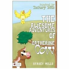 The Awesome Adventures of Catherine Cow by Stacey Mills (2013, Paperback)