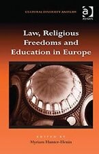 Law, Religious Freedoms and Education in Europe (Cultural Diversity and Law)