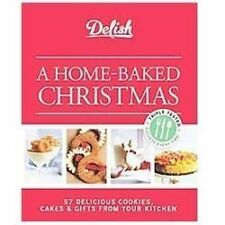 Delish A Home-Baked Christmas: 56 Delicious Cookies, Cakes & Gifts From Your Kit
