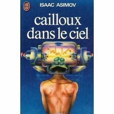 Cailloux dans le ciel.Isaac ASIMOV.J'ai Lu Science-fiction