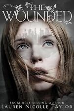 The Wounded (Book 3 The Woodlands Series), Taylor, Lauren Nicolle, New Books