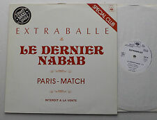 "EXTRABALLE Le dernier nabab/Paris match FRENCH PROMO 12"" Special Club (1980) EX"
