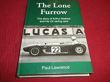 Book. The Lone Furrow. The Story of Arthur Mallock & His U2 Racing Cars 1st 1997