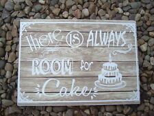 shabby vintage chic there is always room for cake wedding table sign plaque 12x8
