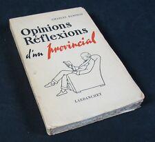 Opinions Réflexions d'un provincial / Charles Damiron / Édit. Lardanchet 1956