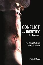 Conflict and Identity in Romans : The Social Setting of Paul's Letter by...