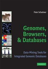 Genomes, Browsers, and Databases : Data-Mining Tools for Integrated Genomic...