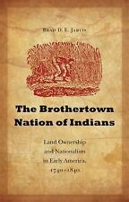The Brothertown Nation of Indians : Land Ownership and Nationalism in Early...