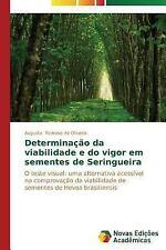 Determinacao Da Viabilidade e Do Vigor Em Sementes de Seringueira by Pedroso...