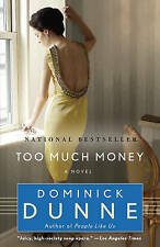 Good, Too Much Money, Dunne, Dominick, Book