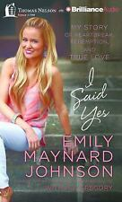 I Said Yes : My Story of Heartbreak, Redemption, and True Love by Emily...