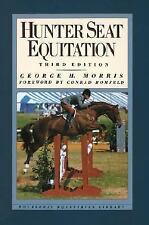 Hunter Seat Equitation (3rd Ed.) George Morris (Hardcover) Equestrian