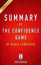 Summary of the Confidence Game : By Maria Konnikova - Includes Analysis by...