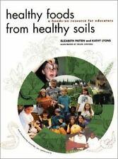 Healthy Foods from Healthy Soils: A Hands-On Resource for Teachers-ExLibrary