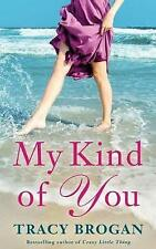 My Kind of You by Tracy Brogan (Paperback, 2017)