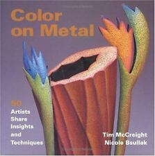 Color on Metal by Tim McCreight and Nicole Bsullak (2001, Hardcover)