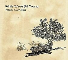Patrick Cornelius-while we 're Still Young CD NUOVO