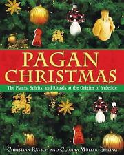 Excellent, Pagan Christmas: The Plants, Spirits, and Rituals at the Origins of Y