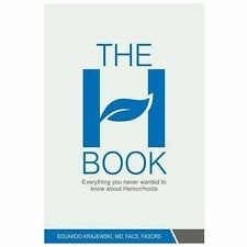 The H Book: Everything you never wanted to know about hemorrhoids