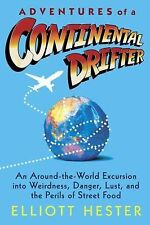 Adventures of a Continental Drifter : An Around-the-World Excursion into...