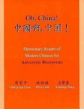 Oh, China! Elementary Reader of Modern Chinese for Advanced Beginners, Wang, Xue