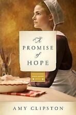 Kauffman Amish Bakery Ser.: A Promise of Hope by Amy Clipston (2015, Paperback)