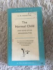 The Normal Child And Some Of His Abnormalities C W Valentine A Pelican Book