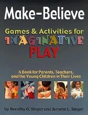 Make-Believe Games Activities for Imaginative Play: A Book for Parents, Teachers