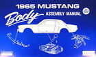 1965 Ford Mustang Body Factory Assembly Manual 65 Hardtop Fastback Convertible
