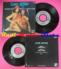 LP 45 7'' LOVE AFFAIR Heartquake What a game 1979 france HANSA 703 no cd mc dvd