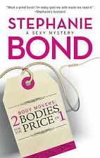 2 Bodies for the Price of 1 (Body Movers, Book 2), Bond, Stephanie, Good Book