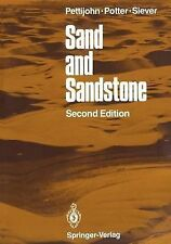 Springer Study Edition Ser.: Sand and Sandstone by R. Siever, P. E. Potter...