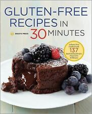 Gluten-Free Recipes in 30 Minutes : A Gluten-Free Cookbook with 137 Quick and...