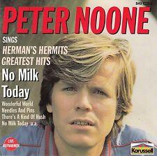 PETER NOONE : NO MILK TODAY - SINGS HERMAN'S HERMITS GREATEST HITS / CD