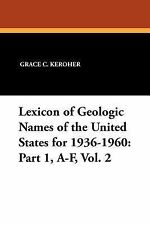 Lexicon of Geologic Names of the United States For 1936-1960 : Part 1, a-F,...