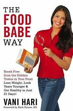 The Food Babe Way: Break Free from the Hidden Toxins in Your Food and Lose Weigh