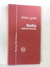 GUIDA RAPIDA ITALIA SETTENDRIONALE Vol I Touring Club Italiano 1958 libro viaggi