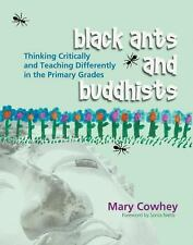 Black Ants and Buddhists : Thinking Critically and Teaching Differently in...