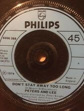 """1974 PETERS & LEE 7"""" - DON'T STAY AWAY TOO LONG / THE OLD FASHIONED WAY"""