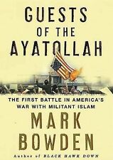 Guests of the Ayatollah: The First Battle in America's War with Militant...