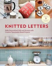 Knitted Letters: Make Personalized Gifts and Accents with Creative Typ-ExLibrary