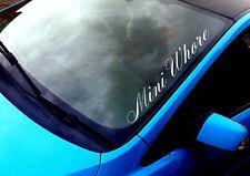 Mini Whore ANY COLOUR Windscreen Sticker BMW Austin Rover Cooper Car Vinyl Decal
