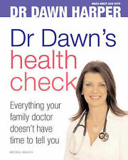 Dr Dawn's Health Check: Everything Your Doctor Doesn't Have Time to Tell You, 18