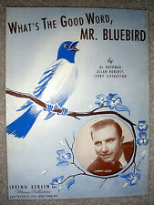 1943 WHAT'S THE GOOD WORD MR. BLUEBIRD Sheet Music JIMMY CASH by Hoffman