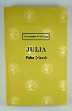 Peter Straub: JULIA - Jonathan Cape 1976. U.K Uncorrected Proof  1st Ed