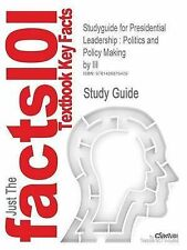 Studyguide for Presidential Leadership: Politics and Policy Making by George C.
