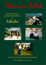 Takemusu Aikido. A Martial Artist's Journey of Discovery in Aikido.Tony Sargeant