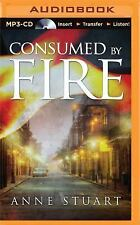 The Fire: Consumed by Fire by Anne Stuart (2015, MP3 CD, Unabridged)