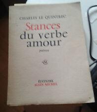LE QUINTREC Charles. Stances du verbe amour. Albin Michel. 1966. Dédicace.